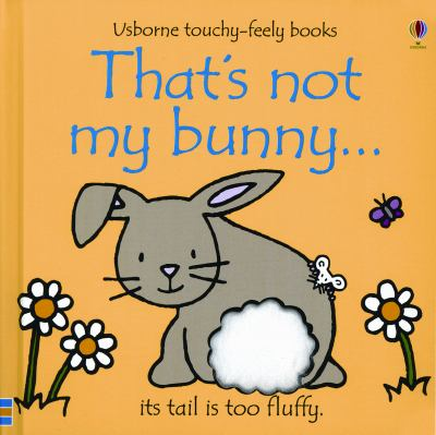 That's Not My Bunny, jacket cover with a gray bunny on the cover with a large white puff tail, a cartoon.