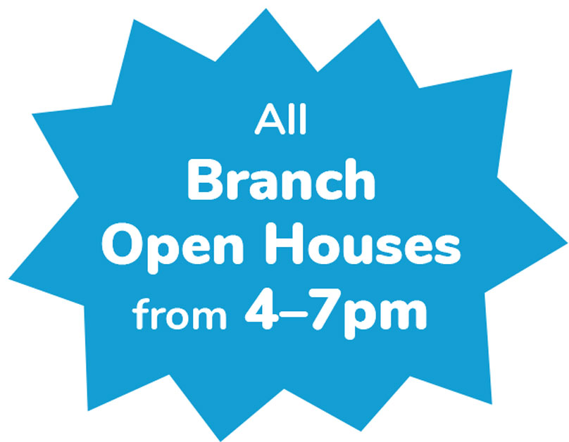 All Branch Open Houses from 4-7 pm