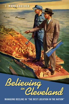 Believing in Cleveland by Mark Souther book jacket. Drawing of two men standing on a replica of the city of Cleveland, floating in the sky.