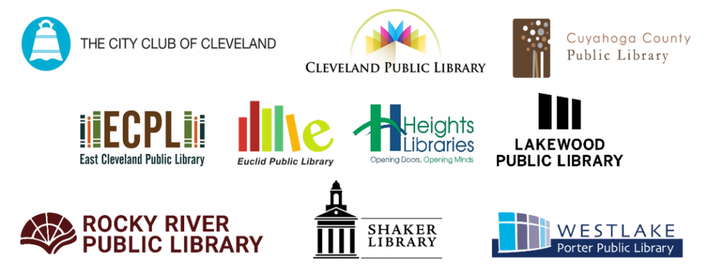 The City Club of Cleveland Cleveland Public Library Cuyahoga County Public Library East Cleveland Public Library Euclid Public Library Heights Libraries Lakewood Public LIbrary Rocky River Public Library Shaker Public LIbrary Westlake Porter Public Library