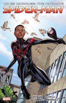 Miles Morales: Ultimate Spider-Man Ultimate Collection by Bendis, Brian Michael, author (jacket cover). Image of Spider-Man without a mask, revealing him to be an African-American.