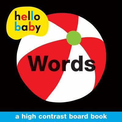 Hello Baby: Words jacket cover with a red and white beach ball on the cover.
